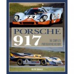 Porsche 917: The Complete Photographic History – Signed by Derek Bell, Vic Elford & Brian Redman – OOP – LAST ONE