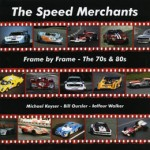 The Speed Merchants Frame by Frame – The 70s & 80s – Autographed by the Author, Vic Elford & Nanni Galli