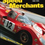 The Speed Merchants Hardcover book signed by Derek Bell, Vic Elford & Nanni Galli or by one or two of them!