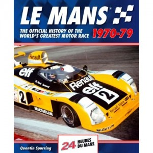 Le Mans 1970-79 The Official History of the World's Greatest Motor Race Autographed by Vic Elford & Nanni Galli