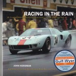 Racing in the Rain by John Horsman – Autographed by either John Horsman and Vic Elford or Derek Bell, John Horsman and Vic Elford